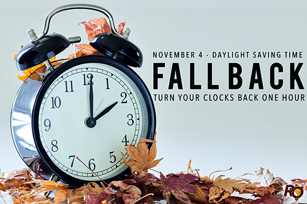 FALL BACK – Daylight Savings Time Ends